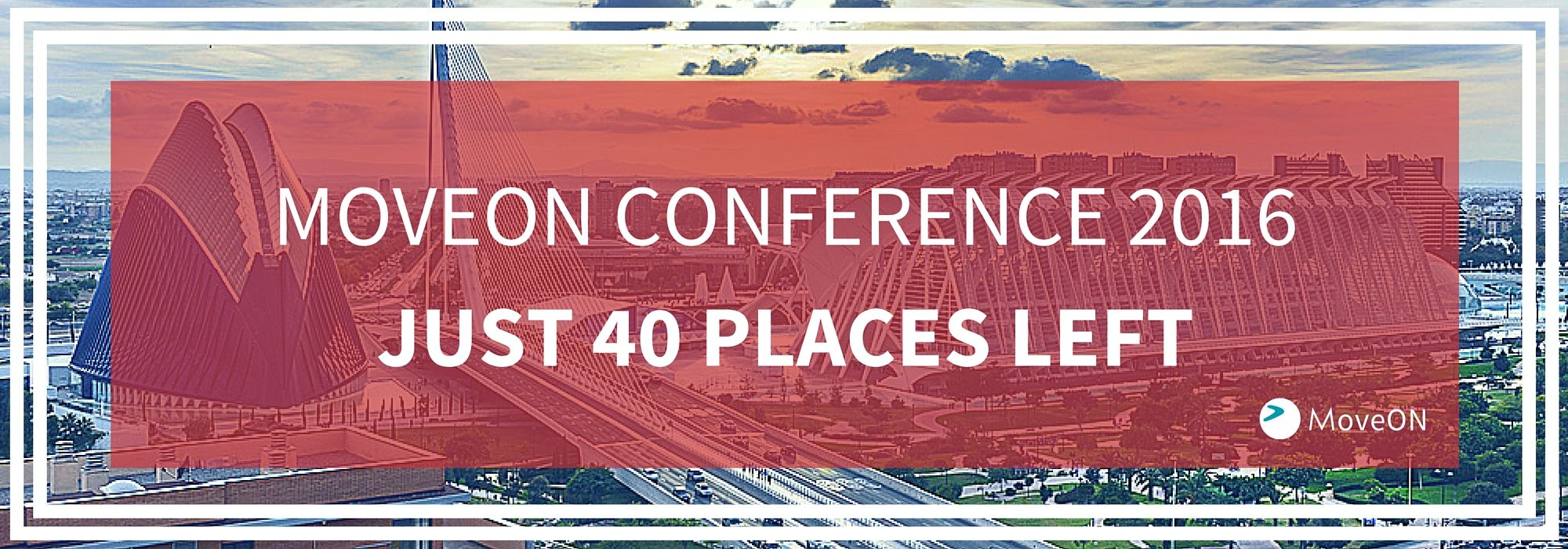 MOVEON CONFERENCE JUST 40 PLACES LEFT (1)
